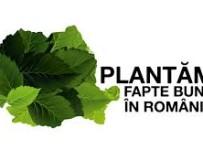 Plantăm fapte bune în România